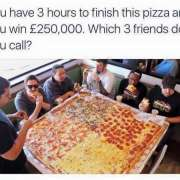 Tag your 3 friends to finish this pizza in 3 hour for 250,000 pound